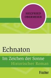 Echnaton - Im Zeichen der Sonne