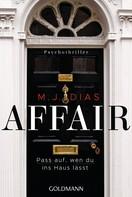 M. J. Dias: Affair. Pass auf, wen du ins Haus lässt ★★★★
