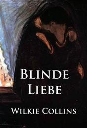 Blinde Liebe - historischer Kriminalroman
