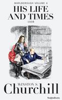 Winston S. Churchill: Marlborough: His Life and Times, Volume IV