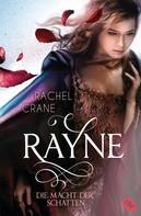 Rachel Crane: Rayne - Die Macht der Schatten ★★★★