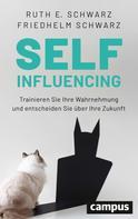 Friedhelm Schwarz: Selfinfluencing
