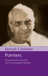 Pointers - Wegweisende Gespräche mit Sri Nisargadatta Maharaj