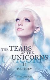 The Tears of the Unicorns II: Prophecy