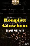 Sophie Passmann: Komplett Gänsehaut