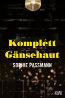Sophie Passmann: Komplett Gänsehaut ★