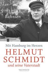 Mit Hamburg im Herzen - Helmut Schmidt und seine Vaterstadt
