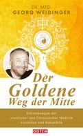 Georg Weidinger: Der Goldene Weg der Mitte ★★★★★