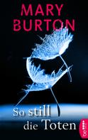 Mary Burton: So still die Toten ★★★★