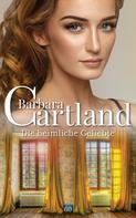Barbara Cartland: Die heimliche Geliebte ★★★★