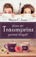 Maren C. Jones: Wenn der Traumprinz zweimal klingelt! ★★★★