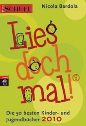 Lies doch mal! 5 - Die 50 besten Kinder- und Jugendbücher 2010