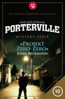 John Beckmann: Porterville - Folge 10: Projekt Zero-Zero ★★★★