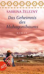 Das Geheimnis des Mahagonibaums - Roman