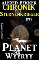 Alfred Bekker: Chronik der Sternenkrieger 31: Planet der Wyyryy ★★★★