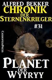 Chronik der Sternenkrieger 31: Planet der Wyyryy