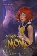 Martina Kald: Ginga+ Momo