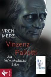 Vinzenz Pallotti - Ein leidenschaftliches Leben - Zum 50. Jahrestag der Heiligsprechung