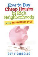 V Godboldo: How to Buy Cheap Houses in Rich Neighborhoods