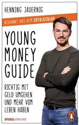 Young Money Guide - Richtig mit Geld umgehen und mehr vom Leben haben