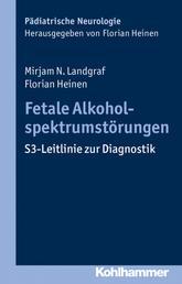 Fetale Alkoholspektrumstörungen - S3-Leitlinie zur Diagnostik