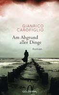 Gianrico Carofiglio: Am Abgrund aller Dinge ★★★★
