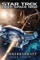 David R. George III.: Star Trek - Deep Space Nine: Vorherrschaft ★★★★★