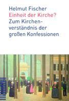 Helmut Fischer: Einheit der Kirche?