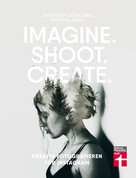 Annegien Schilling: Imagine. Shoot. Create. ★★★