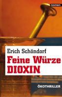Erich Schöndorf: Feine Würze Dioxin ★★★★