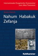 Walter Dietrich: Nahum Habakuk Zefanja