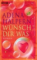 Adena Halpern: Wünsch dir was ★★★★