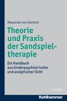 Alexander von Gontard: Theorie und Praxis der Sandspieltherapie
