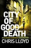 Chris Lloyd: City of Good Death