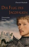 Dietrich Weichold Dietrich Weichold: Der Flug des Jagdfalken ★★★★★