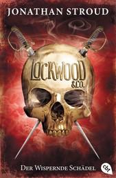 Lockwood & Co. - Der Wispernde Schädel - Gänsehaut und schlaflose Nächte garantiert - für Fans von Bartimäus!