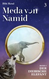 Meda von Namid: Teil 3: Der diebische Elefant