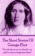George Eliot: The Short Stories Of George Eliot