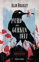 Alan Bradley: Flavia de Luce 1 - Mord im Gurkenbeet ★★★★