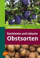 Franz Ruess: Taschenatlas resistente und robuste Obstsorten ★★★★