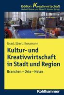 Friedrich Gnad: Kultur- und Kreativwirtschaft in Stadt und Region