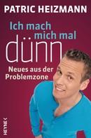 Patric Heizmann: Ich mach mich mal dünn ★★★