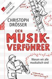 Der Musikverführer - Warum wir alle musikalisch sind