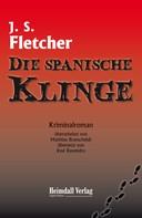 Joseph Smith Fletcher: Die spanische Klinge