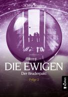 Chriz Wagner: DIE EWIGEN. Der Bruderpakt ★★★★
