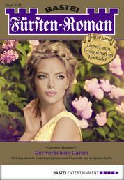 Fürsten-Roman - Folge 2522 - Der verbotene Garten