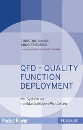 QFD – Quality Function Deployment - Mit System zu marktattraktiven Produkten