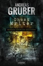 GHOST WRITER - 19 unheimliche Geschichten