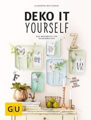 Deko it yourself. Das Wohnbuch für Selbermacher