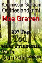 Kommissar Guntram Ostfrieslandkrimis - Sammelband 4 - 297 Tage - Tod einer Prinzessin - Die im Dunkeln bleiben